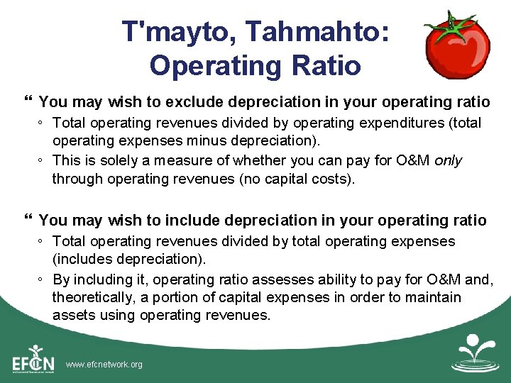 T'mayto, Tahmahto: Operating Ratio You may wish to exclude depreciation in your operating ratio