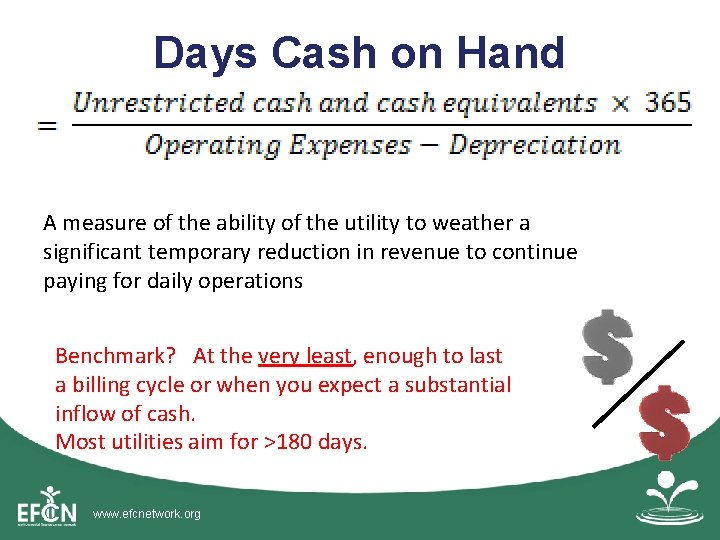 Days Cash on Hand A measure of the ability of the utility to weather