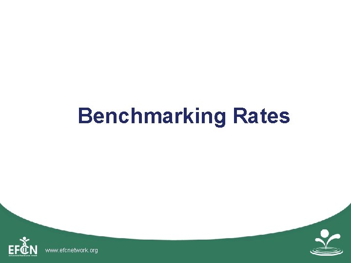 Benchmarking Rates www. efcnetwork. org