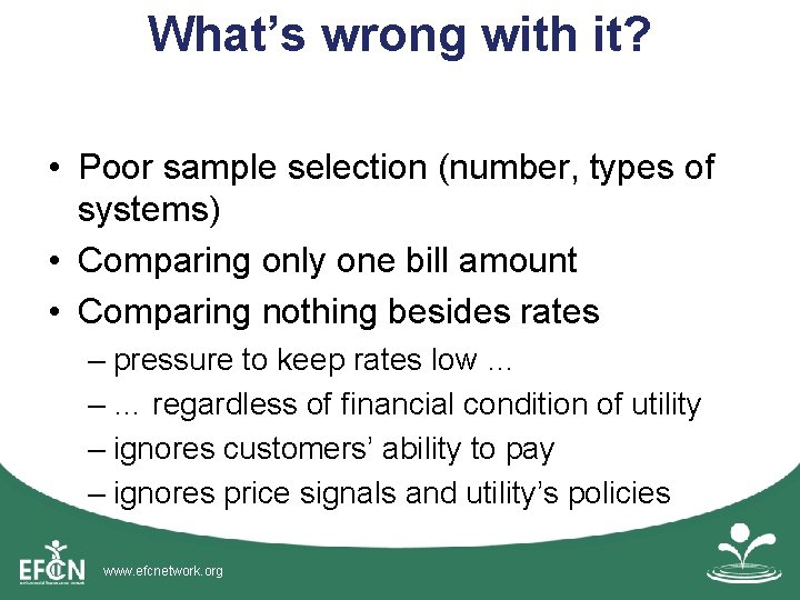 What's wrong with it? • Poor sample selection (number, types of systems) • Comparing