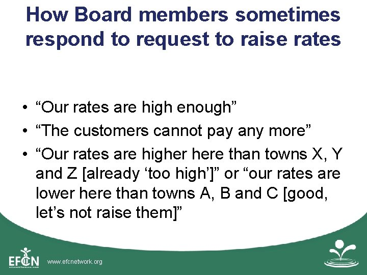 """How Board members sometimes respond to request to raise rates • """"Our rates are"""