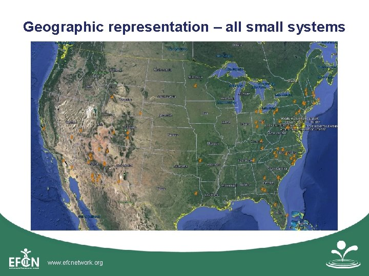 Geographic representation – all small systems www. efcnetwork. org