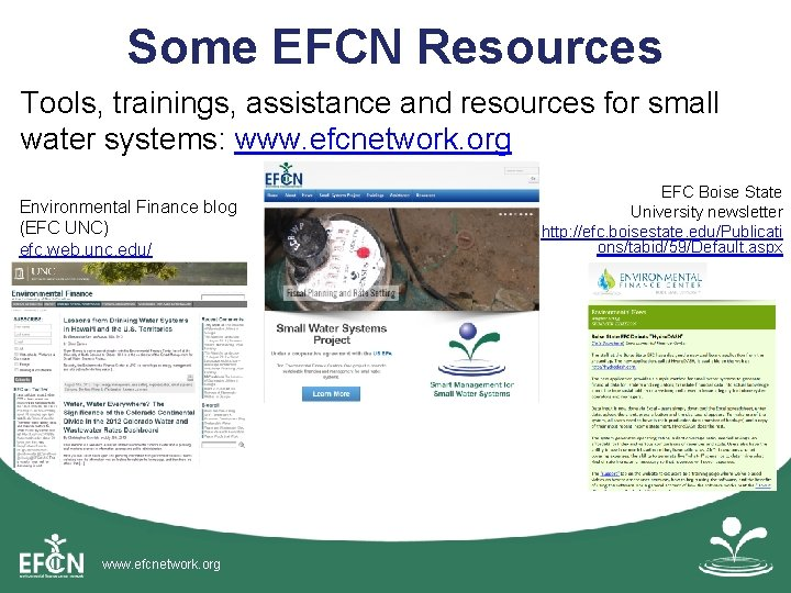 Some EFCN Resources Tools, trainings, assistance and resources for small water systems: www. efcnetwork.