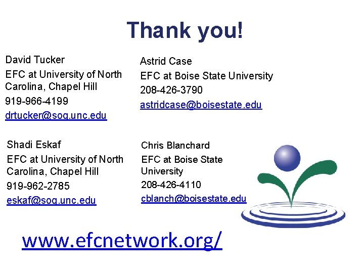 Thank you! David Tucker EFC at University of North Carolina, Chapel Hill 919 -966