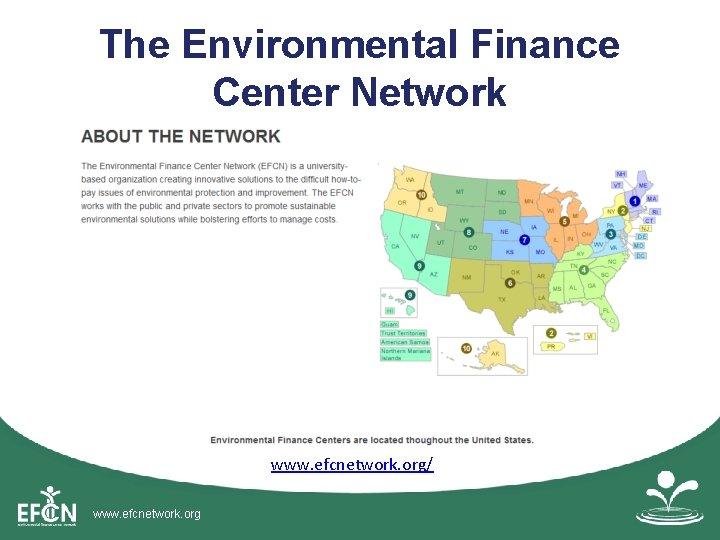 The Environmental Finance Center Network www. efcnetwork. org/ www. efcnetwork. org