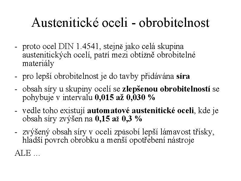 Austenitické oceli - obrobitelnost - proto ocel DIN 1. 4541, stejně jako celá skupina