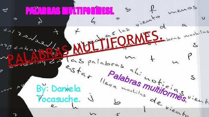 PALABRAS MULTIFORMES!. S A R B A L A P . S E M
