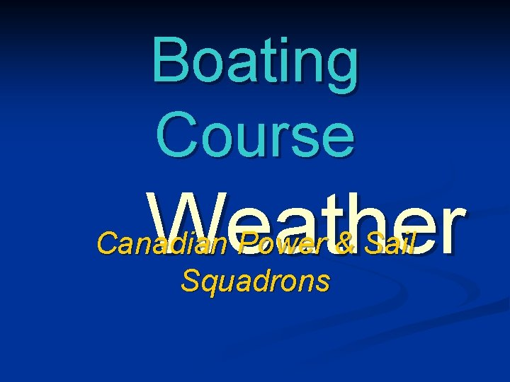 Boating Course Weather Canadian Power & Sail Squadrons