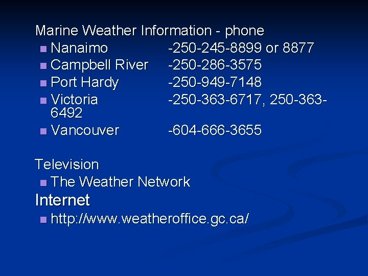 Marine Weather Information - phone n Nanaimo -250 -245 -8899 or 8877 n Campbell
