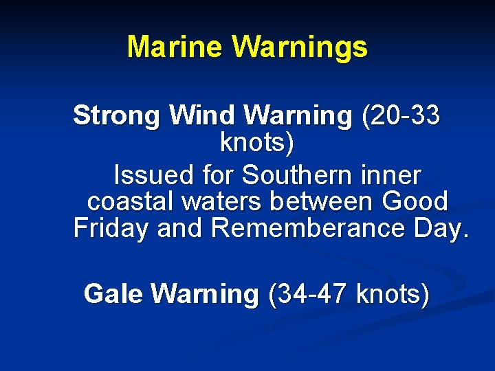 Marine Warnings Strong Wind Warning (20 -33 knots) Issued for Southern inner coastal waters
