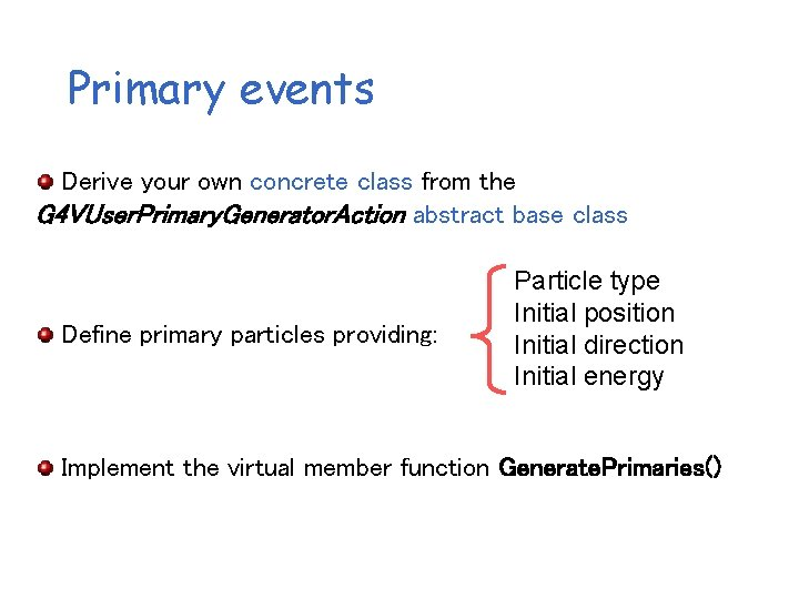 Primary events Derive your own concrete class from the G 4 VUser. Primary. Generator.