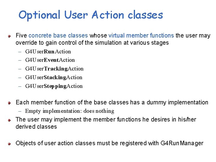 Optional User Action classes Five concrete base classes whose virtual member functions the user