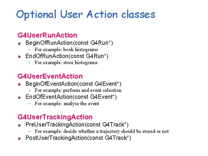 Optional User Action classes G 4 User. Run. Action Begin. Of. Run. Action(const G