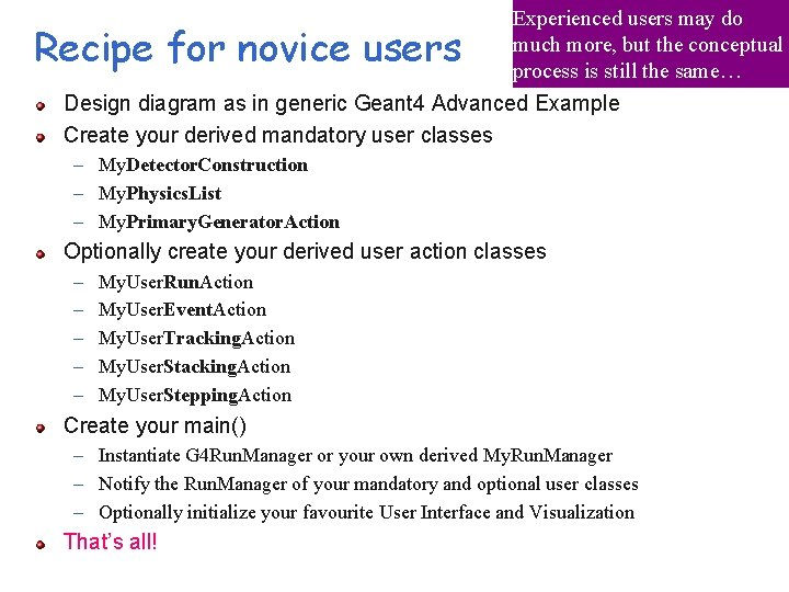 Recipe for novice users Experienced users may do much more, but the conceptual process