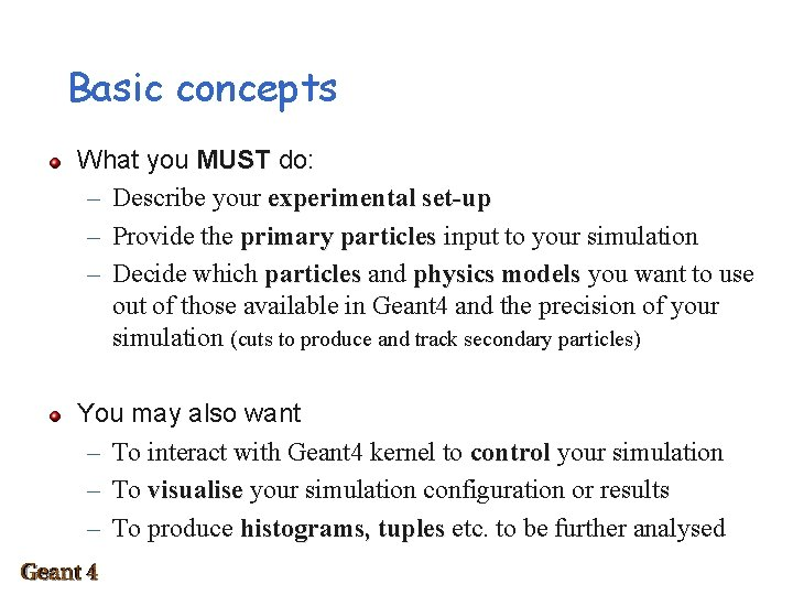 Basic concepts What you MUST do: – Describe your experimental set-up – Provide the