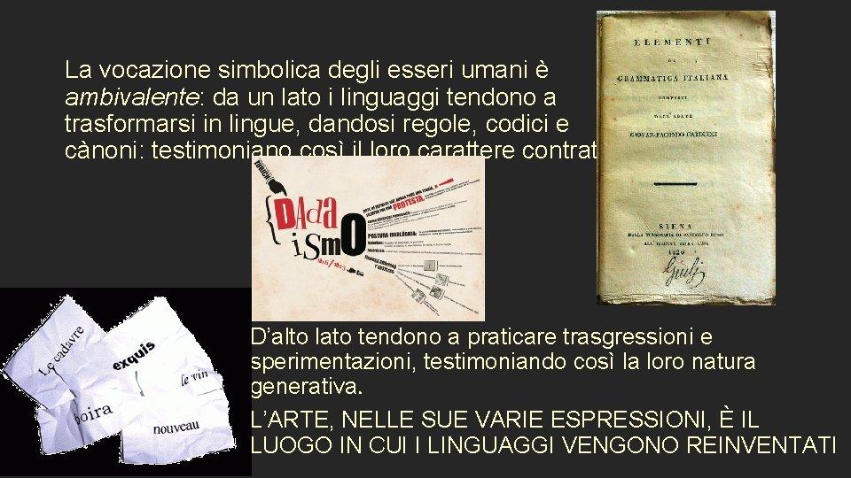 La vocazione simbolica degli esseri umani è ambivalente: da un lato i linguaggi tendono
