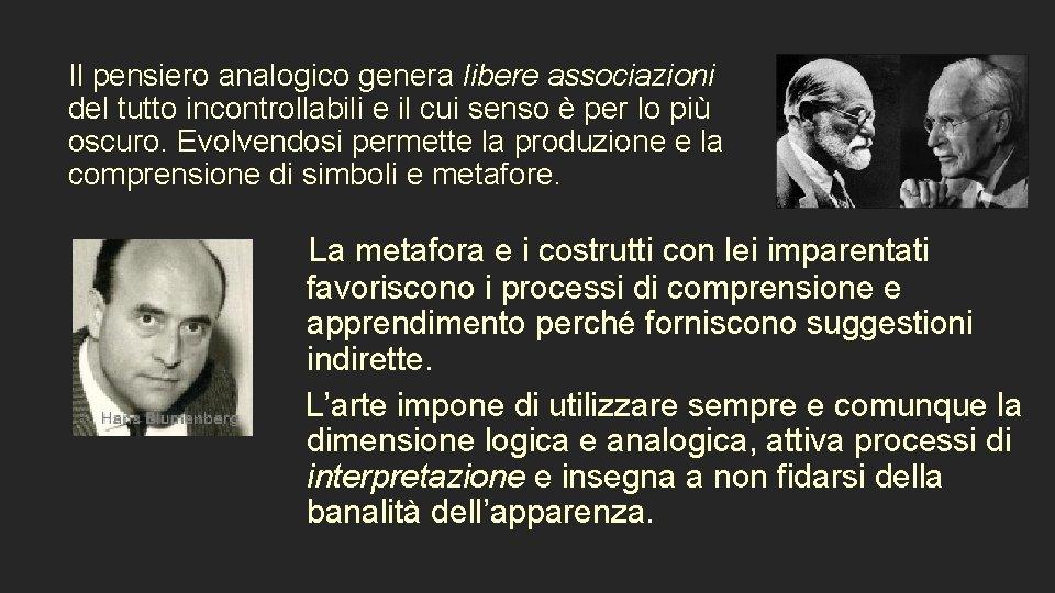 Il pensiero analogico genera libere associazioni del tutto incontrollabili e il cui senso è