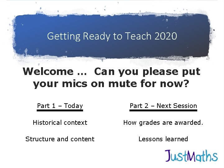 Getting Ready to Teach 2020 Welcome … Can you please put your mics on