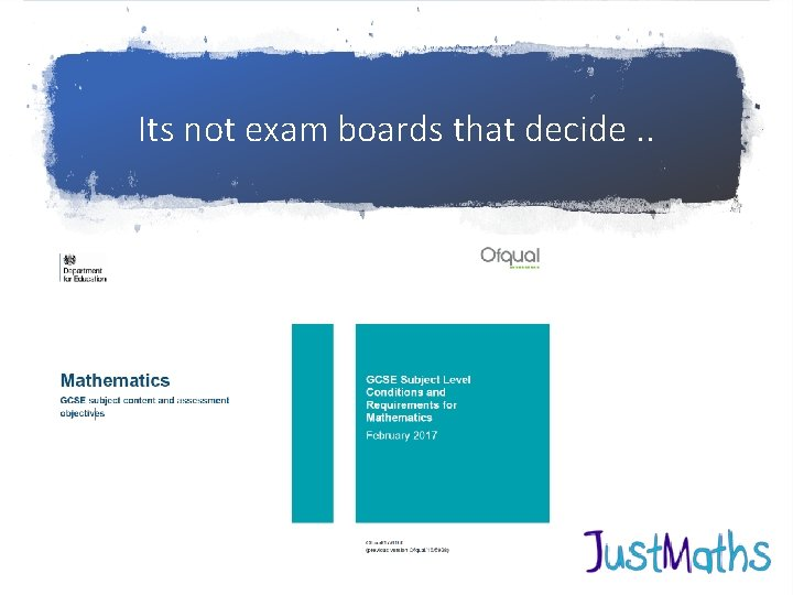 Its not exam boards that decide. .