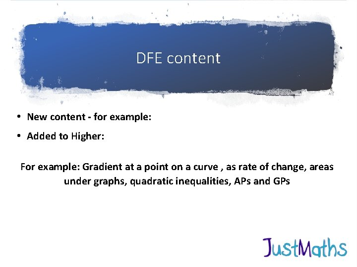 DFE content • New content - for example: • Added to Higher: For example: