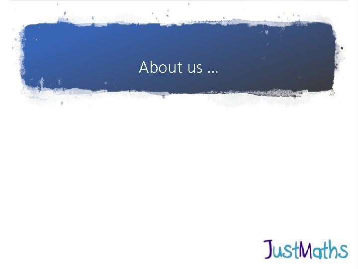 About us …
