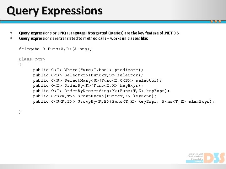 Query Expressions Query expressions or LINQ (Language INtergrated Queries) are the key feature of.