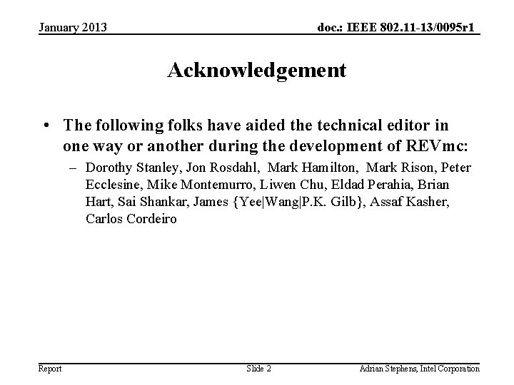 January 2013 doc. : IEEE 802. 11 -13/0095 r 1 Acknowledgement • The following