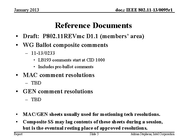 January 2013 doc. : IEEE 802. 11 -13/0095 r 1 Reference Documents • Draft: