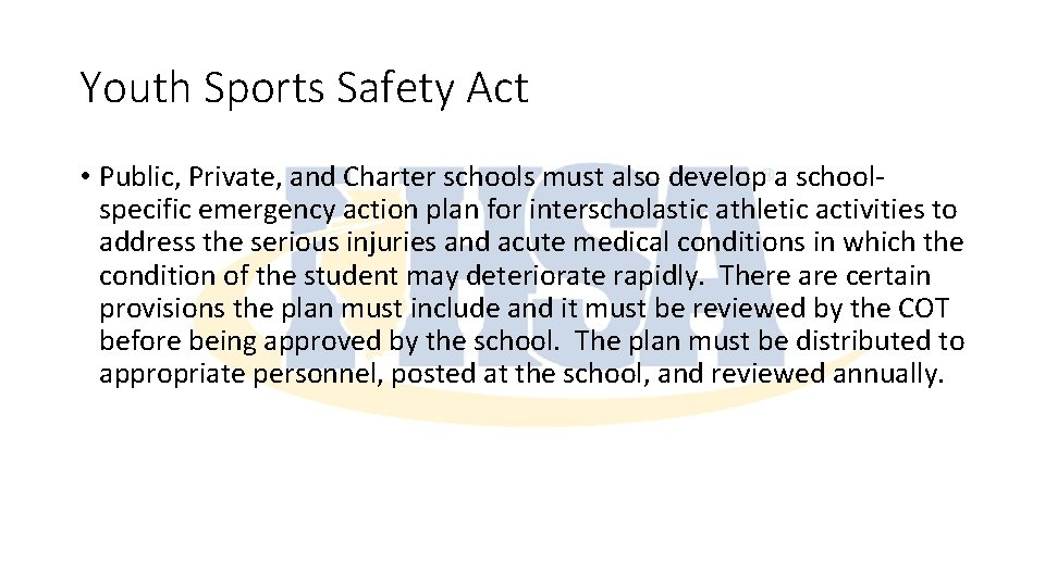 Youth Sports Safety Act • Public, Private, and Charter schools must also develop a