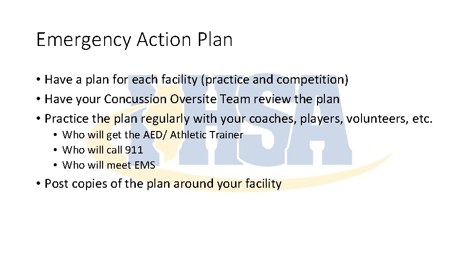 Emergency Action Plan • Have a plan for each facility (practice and competition) •