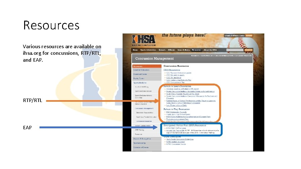 Resources Various resources are available on ihsa. org for concussions, RTP/RTL, and EAP. RTP/RTL