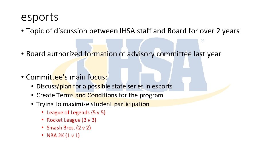 esports • Topic of discussion between IHSA staff and Board for over 2 years