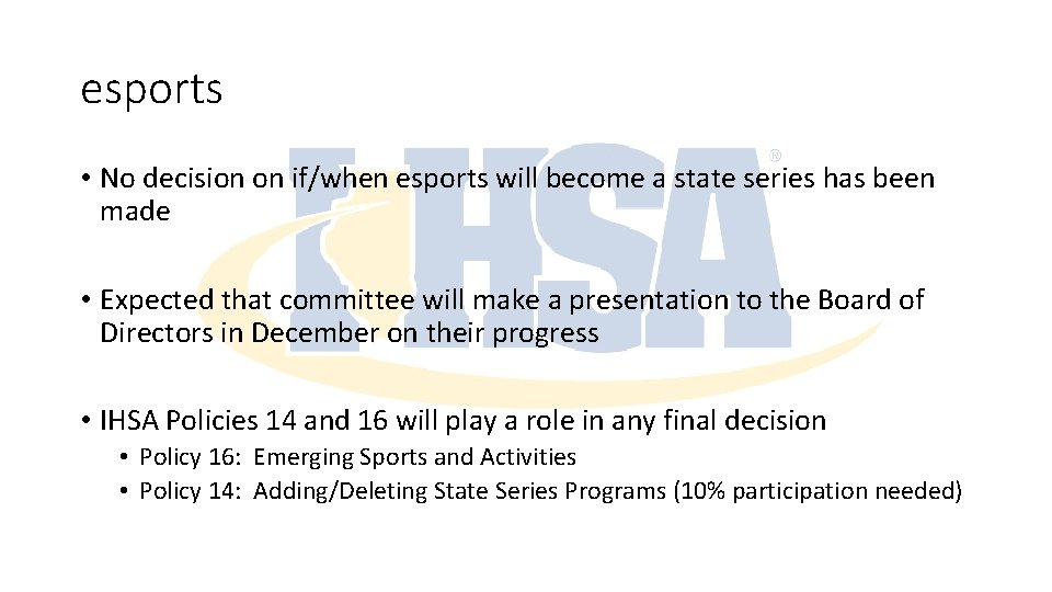 esports • No decision on if/when esports will become a state series has been