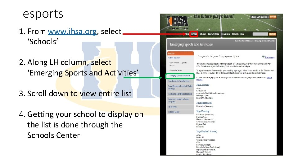 esports 1. From www. ihsa. org, select 'Schools' 2. Along LH column, select 'Emerging