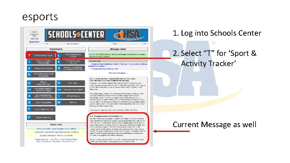 """esports 1. Log into Schools Center 2. Select """"T"""" for 'Sport & Activity Tracker'"""