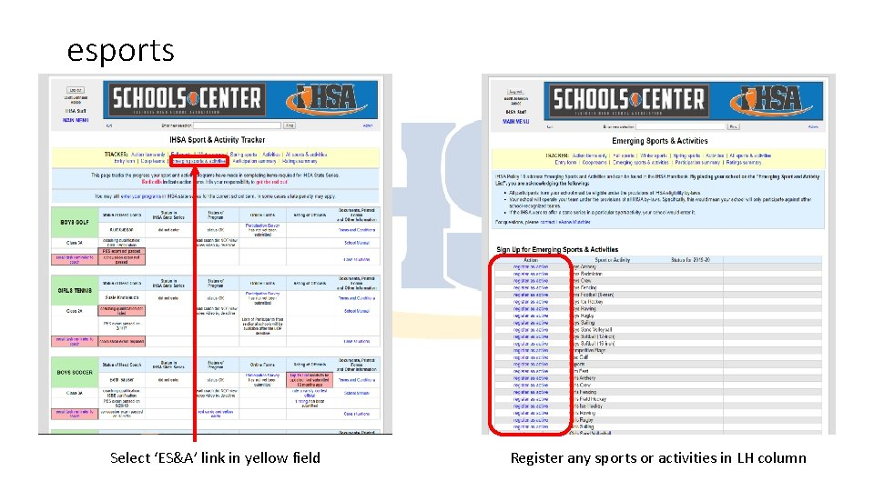 esports Select 'ES&A' link in yellow field Register any sports or activities in LH