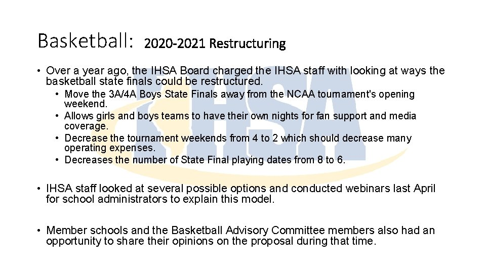 Basketball: 2020 -2021 Restructuring • Over a year ago, the IHSA Board charged the