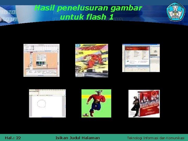 Hasil penelusuran gambar untuk flash 1 Hal. : 22 Isikan Judul Halaman Teknologi Informasi