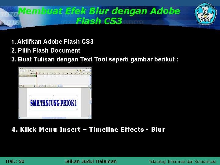 Membuat Efek Blur dengan Adobe Flash CS 3 1. Aktifkan Adobe Flash CS 3