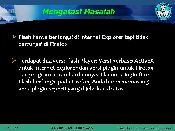 Mengatasi Masalah Ø Flash hanya berfungsi di Internet Explorer tapi tidak berfungsi di Firefox