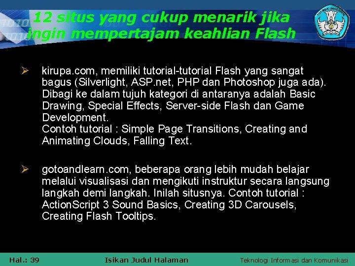 12 situs yang cukup menarik jika ingin mempertajam keahlian Flash Ø kirupa. com, memiliki