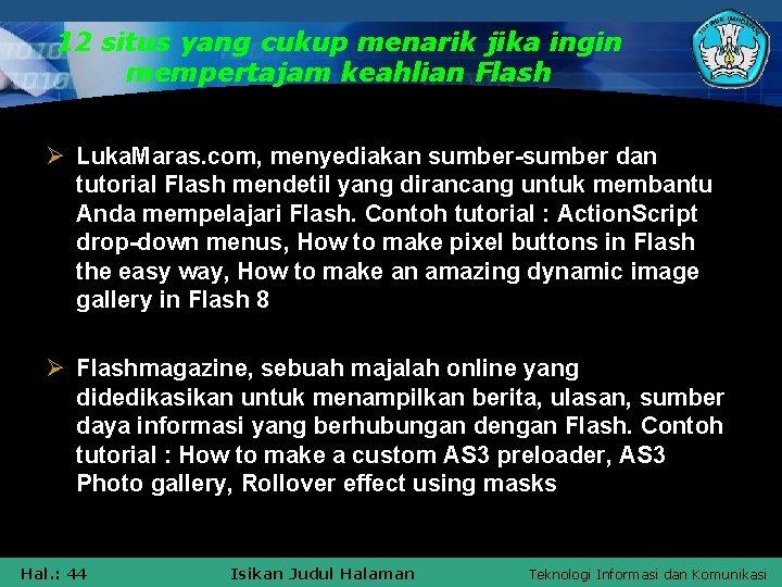 12 situs yang cukup menarik jika ingin mempertajam keahlian Flash Ø Luka. Maras. com,