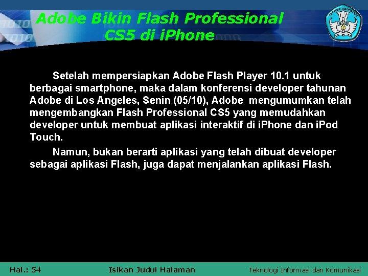 Adobe Bikin Flash Professional CS 5 di i. Phone Setelah mempersiapkan Adobe Flash Player