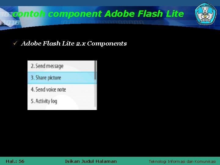 contoh component Adobe Flash Lite ü Adobe Flash Lite 2. x Components Hal. :