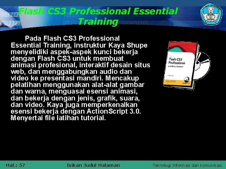 Flash CS 3 Professional Essential Training Pada Flash CS 3 Professional Essential Training, instruktur