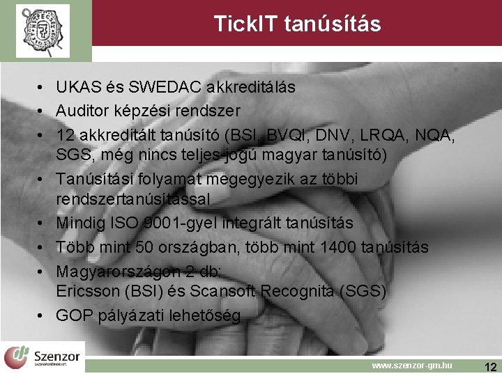 Tick. IT tanúsítás • UKAS és SWEDAC akkreditálás • Auditor képzési rendszer • 12