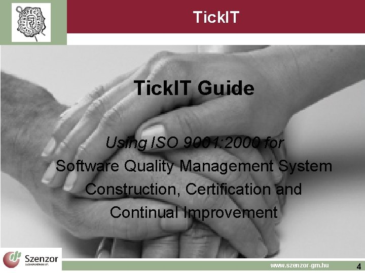 Tick. IT Guide Using ISO 9001: 2000 for Software Quality Management System Construction, Certification