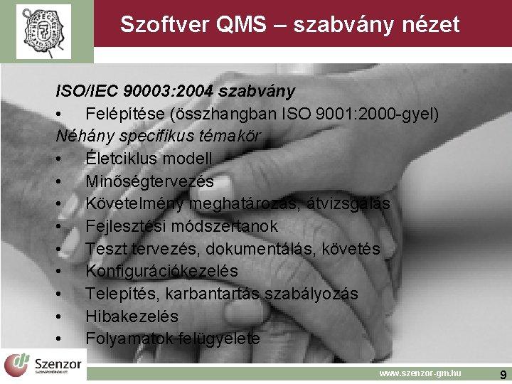 Szoftver QMS – szabvány nézet ISO/IEC 90003: 2004 szabvány • Felépítése (összhangban ISO 9001: