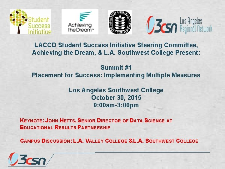 LACCD Student Success Initiative Steering Committee, Achieving the Dream, & L. A. Southwest