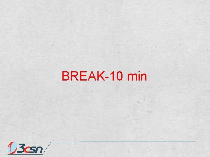 BREAK-10 min